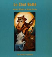 Katia Wolek et Anne Sorin - Le Chat Botté - D'après Charles Perrault.