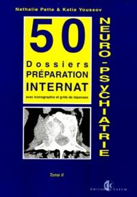 NEURO-PSYCHIATRIE. - Tome 2, 50 dossiers de préparation à linternat.pdf