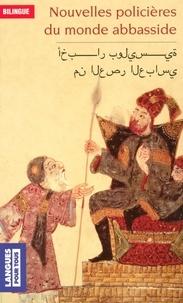Katia Zakharia - Nouvelles policières du monde abbasside - Edition bilingue français-arabe.