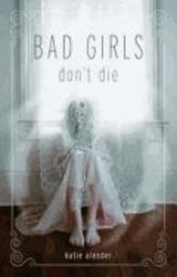 Katie Alender - Bad Girls Don't Die.
