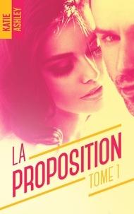Katie Ashley - La Proposition - tome 1.