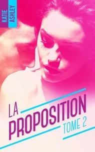 Katie Ashley - La Proposition - Tome 2.
