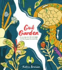 Katie Brosnan - Gut garden: A journey into the wonderful world of your microbiome.