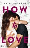 Katie Cotugno et Isabelle Chapman - PDT VIRTUELPKJN  : How to Love - tome 1.