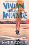 Katie Coyle - Vivian versus the Apocalypse.