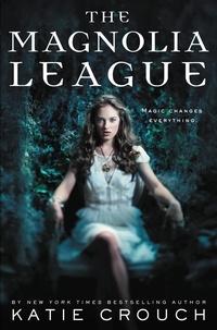 Katie Crouch - The Magnolia League.