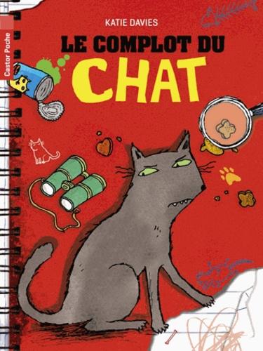 Katie Davies - Le complot du chat.