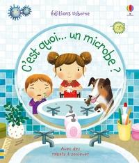 Katie Daynes et Marta Alvarez Miguéns - C'est quoi... un microbe ?.