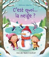 Katie Daynes et Marta Alvarez Miguéns - C'est quoi... la neige ?.