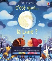 Katie Daynes et Marta Alvarez Miguéns - C'est quoi... la Lune ?.