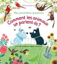 Katie Daynes et Christine Pym - Comment les animaux se parlent-ils ?.