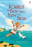 Katie Daynes et Kim Smith - Icarus, The Boy Who Flew too High.
