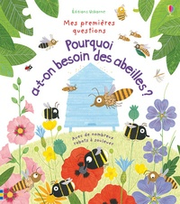 Katie Daynes et Christine Pym - Pourquoi a-t-on besoin des abeilles ?.