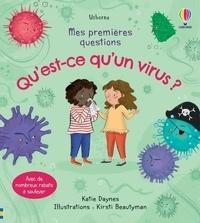 Katie Daynes et Kirsti Beautyman - Qu'est-ce qu'un virus ?.