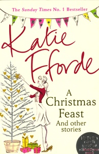 Katie Fforde - A Christmas Feast - And other Stories.