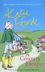 Katie Fforde - A Country Escape.