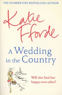 Katie Fforde - A wedding in the country.