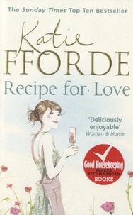 Katie Fforde - Recipe For Love.