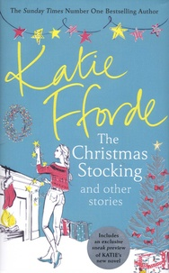 Katie Fforde - The Christmas Stocking and Other Stories.