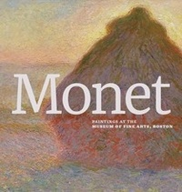 Katie Hanson - Monet: paintings at the Museum of fine arts, Boston.
