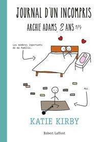 Katie Kirby - Journal d'un incompris - Archie Adams, 2 ans 1/4.