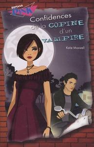 Katie Maxwell - Confidences de la copine d'un vampire.