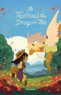 Katie O'Neill - Le festival du Dragon-Thé.