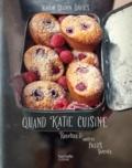 Katie Quinn Davies - Quand Katie cuisine - Recettes & autres petits secrets.