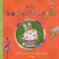 Katie Saunders - Le Petit Lapin - Petit Lapin fait des bonds.