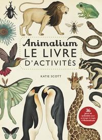 Katie Scott - Animalium - Le livre d'activités.