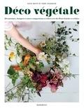 Katie Smyth et Terri Chandler - Déco végétale - 20 couronnes, bouquets et autres compositions à réaliser avec des fleurs fraîches et séchées.