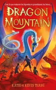 Katie Tsang et Kevin Tsang - Dragon Mountain Tome 1 : .