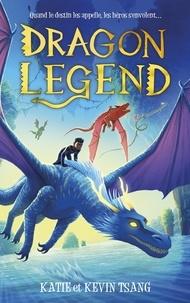 Katie Tsang - Dragon Mountain Tome 2 : Dragon Legend.