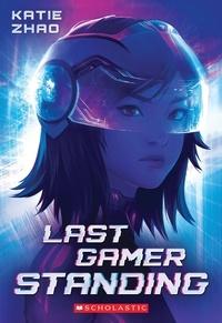 Katie Zhao - Last Gamer Standing.