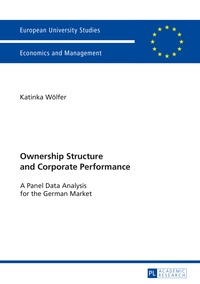 Katinka Wölfer - Ownership Structure and Corporate Performance - A Panel Data Analysis for the German Market.