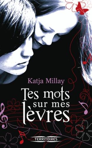 Katja Millay - Tes mots sur mes lèvres.