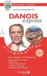 Katja Sander Johannsen - Danois express - Guide de conversation.