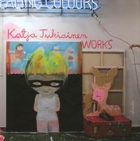 Katja Tukiainen - Works 1999-2007 - Edition français-anglais-finnois.