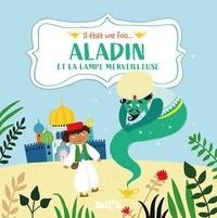 Katleen Put et Ailie Busby - Aladin et la lampe merveilleuse.