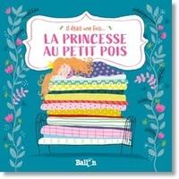 Katleen Put et Ailie Busby - La princesse au petit pois.