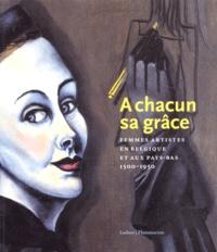 A chacun sa grâce - Femmes artistes en Belgique et au Pays-Bas 1500-1950.pdf