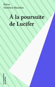 Katou et Matthieu Blanchin - À la poursuite de Luc Ifer.