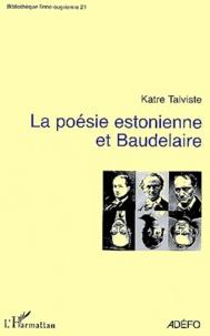 Katre Talviste - La poésie estonienne et Baudelaire.