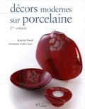 Katrien Puech et Julien Clapot - Décors modernes sur porcelaine - Tome 2, édition bilingue français-anglais.