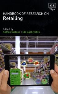 Katrijn Gielens et Els Gijsbrechts - Handbook of Research on Retailing.