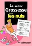 Katrin Acou-Bouaziz - Le cahier grossesse pour les nuls.