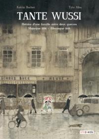 Katrin Bacher et Tyto Alba - Tante Wussi - Histoire d'une famille entre deux guerres Majorque 1936 - Allemagne 1939.