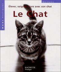 Katrin Behrend et Ute Lehmann - Le chat - Les conseils d'experts pour prendre soin de votre chat.