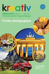 Katrin Goldmann et Ulrike Jacqueroud - Kreativ Allemand palier 1, année 1 - Fichier pédagogique.