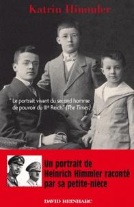 Katrin Himmler - Les frères Himmler - Un portrait de Heinrich Himmler raconté par sa petite-nièce.